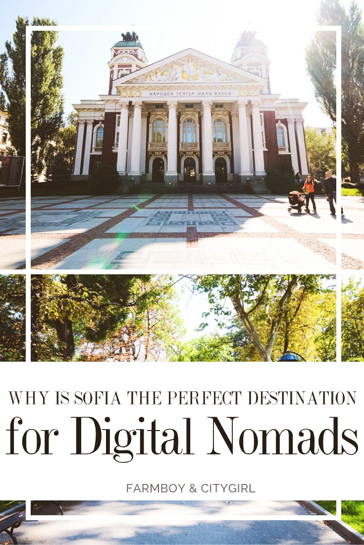 Why Sofia is the Perfect Destionation for Digital Nomads