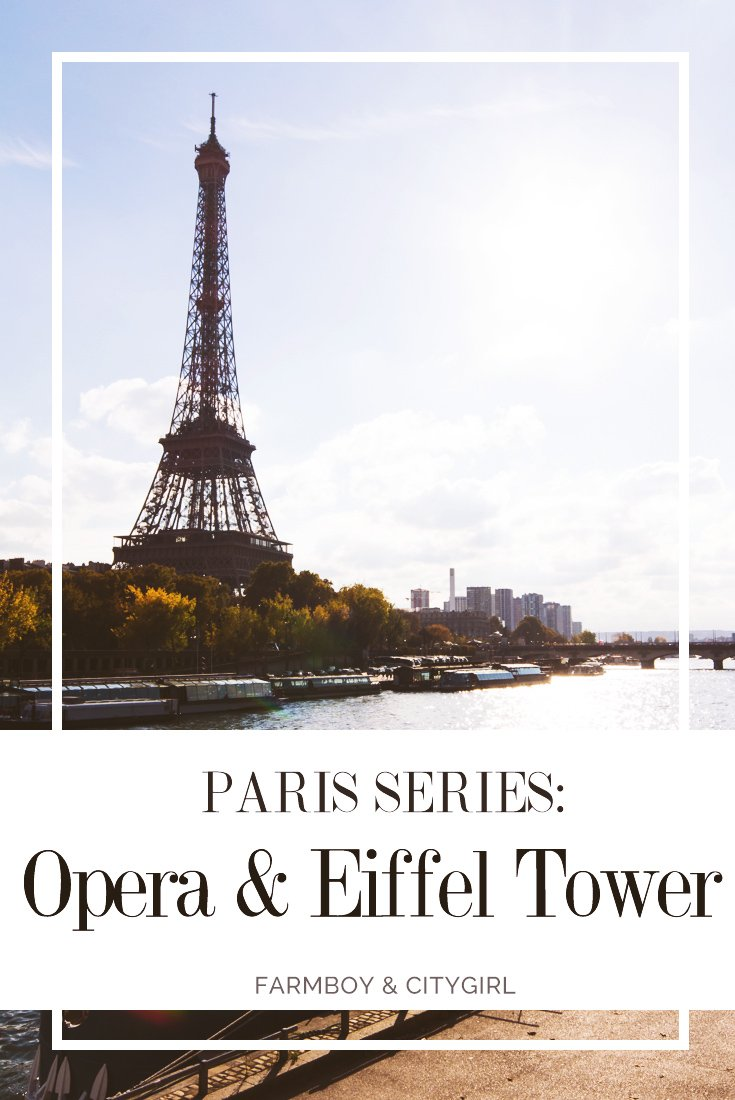 Paris Series: Opera and Eiffel Tower | FarmBoy & CityGirl