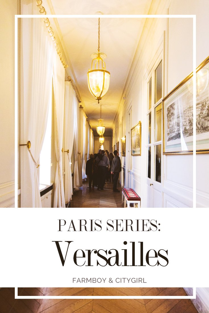 Paris Series: Versailles | FarmBoy & CityGirl