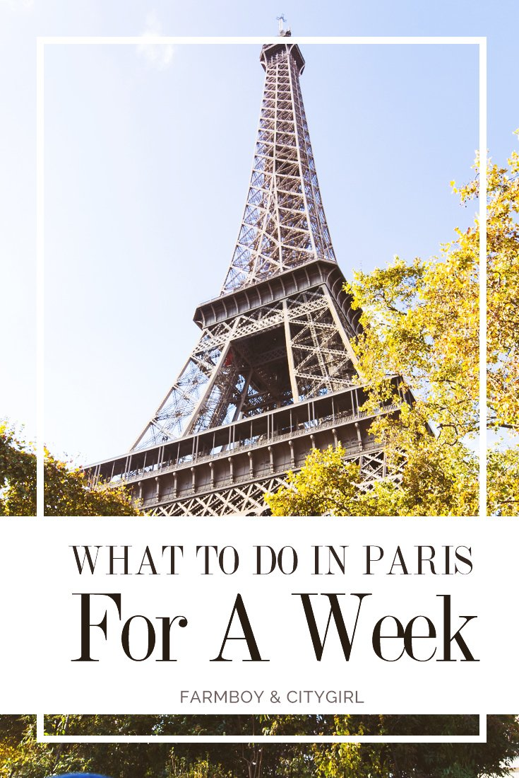 What To Do In Paris For A Week | FarmBoy & CityGirl