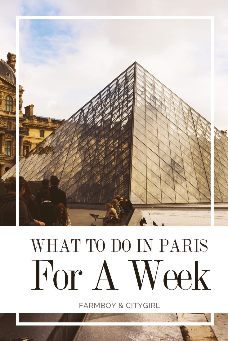 hat To Do In Paris For A Week | FarmBoy & CityGirl
