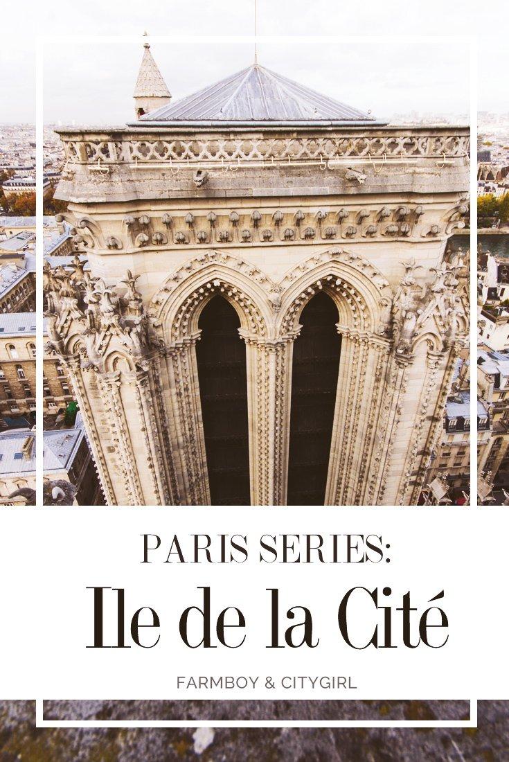 Paris Series: Ile de la Cité | FarmBoy & CityGirl