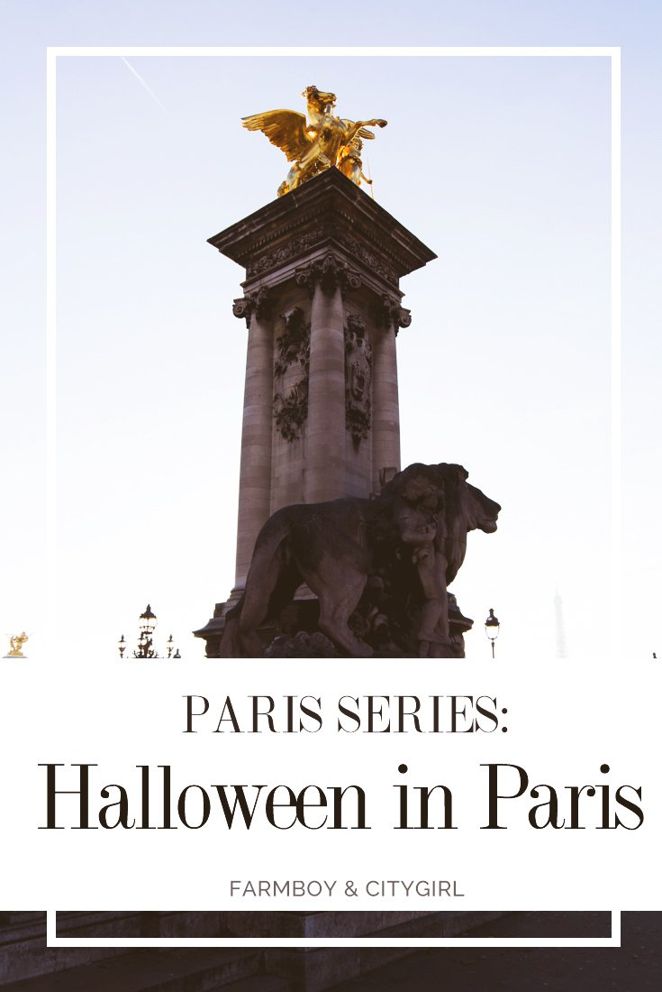 Paris Series: Halloween In Paris | FarmBoy & CityGirl