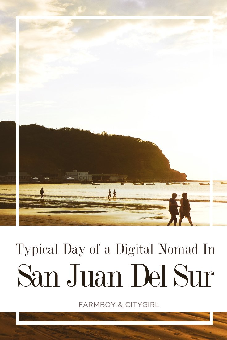 My Typical Digital Nomad Day In San Juan Del Sur | Farmboy & CityGirl
