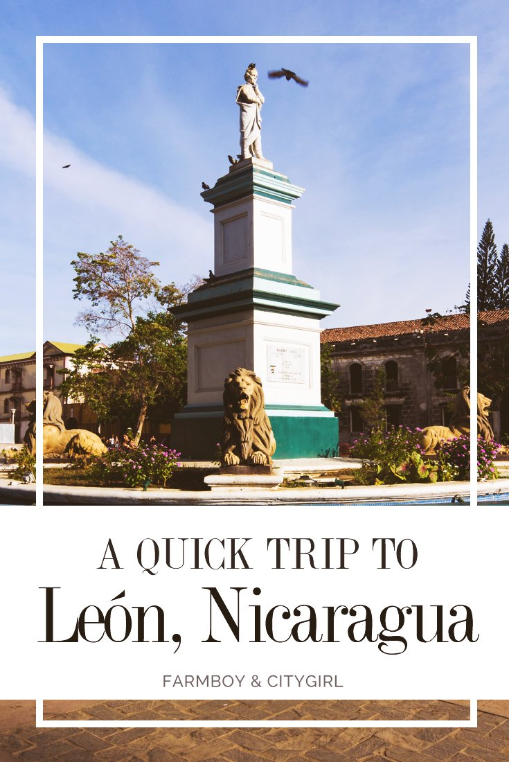 Exploring León: A Trip Back To The Colonial Era | FarmBoy & CityGirl