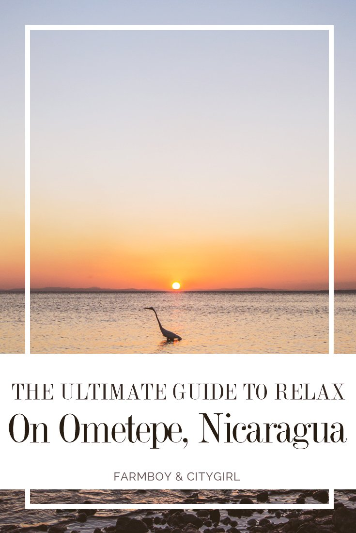 The Ultimate Guide to Relaxing on Ometepe, Nicaragua | FarmBoy & CityGirl
